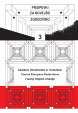 Prispevki za novejšo zgodovino, 2015, No. 3<br />Complex Parliaments in Transition<br />Central European Federations Facing Regime Change