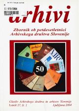 Arhivi, 2004, št. 1<br />Zbornik ob petdesetletnici Arhivskega društva Slovenije<br />Glasilo Arhivskega društva in arhivov Slovenije