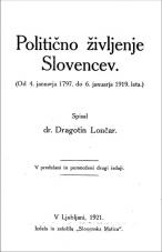 Politično življenje Slovencev<br />(od 4. januarja 1797. do 6. januarja 1919. leta)