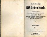 Deutsch-slowenisches Wörterbuch<br />Herausgegeben auf Kosten des hochwürdigsten Hernn Fürstbischofes von Laibach Anton Alois Wolf<br />Theil F-L