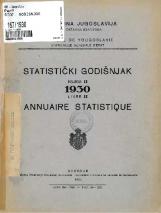 Статистички годишњак 1930<br />Краљевина Југославија, Општа државна статистика<br />Књига 2<br />Annuaire statistique 1930<br />Royaume de Yougoslavie, Statistique générale d'etat<br />Livre II<br />Statistički godišnjak 1930<br />Kraljevina Jugoslavija, Opšta državna statistika<br />Knjiga II