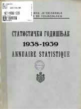 Статистички годишњак 1938-1939<br />Краљевина Југославија, Општа државна статистика<br />Књига 9<br />Annuaire statistique 1938-1939<br />Royaume de Yougoslavie, Statistique générale d'etat<br />Livre IX<br />Statistički godišnjak 1938-1939<br />Kraljevina Jugoslavija, Opšta državna statistika<br />Knjiga IX