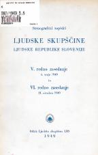 Stenografski zapiski Ljudske skupščine Ljudske republike Slovenije<br />V. redno zasedanje 6. maja 1949<br />VI. redno zasedanje 21. oktobra 1949