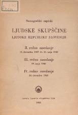 Stenografski zapiski Ljudske skupščine Ljudske republike Slovenije<br />II. redno zasedanje  15.decembra 1947 do 18.maja 1948<br />III.redno zasedanje 19.maja 1948<br />IV.redno zasedanje 14.decembra 1948
