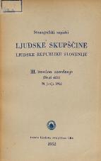 Stenografski zapiski Ljudske skupščine Ljudske republike Slovenije<br />III. izredno zasedanje (Drugi slkic) 30. junija 1952