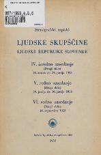 Stenografski zapiski Ljudske skupščine Ljudske republike Slovenije<br />IV. izredno zasedanje (Drugi sklic) 14. marca do 29. junija 1953<br />V. redno zasedanje (Drugi slikc) 29. junija do 30. junija 1953<br />VI. redno zasedanje (Drugi sklic) 16. septembra 1953