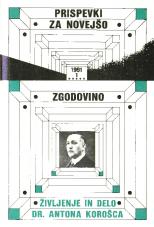 Prispevki za novejšo zgodovino, 1991, št. 1<br />Življenje in delo dr. Antona Korošca<br />Razprave s simpozija v Mariboru 13. decembra 1990