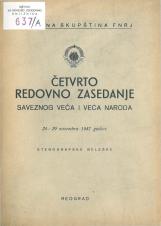 Četvrto redovno zasedanje Saveznog veća i Veća naroda Narodne skupštine FNRJ<br />24 - 29 novembra 1947 godine<br />stenografske beleške