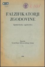 Falzifikatorji zgodovine: zgodovinske ugotovitve<br />Poročilo Sovjetskega informacijskega biroja