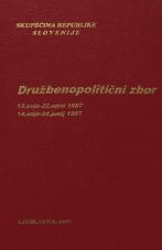 Sejni zapisi Skupščine Socialistične republike Slovenije za 10. sklic (1986-1990), št. zvezka  97<br />Družbenopolitični zbor,  13. seja (22. april 1987)<br />Družbenopolitični zbor,  14. seja (24. junij 1987)