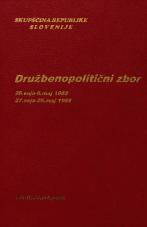 Sejni zapisi Skupščine Socialistične republike Slovenije za 10. sklic (1986-1990), št. zvezka 105<br />Družbenopolitični zbor,  26. seja (6. maj 1988)<br />Družbenopolitični zbor,  27. seja (25. maj 1988)