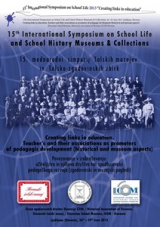 15th International Symposium on School Life and School History Museums<br />Creating links in education. Teacher's and their associations as promoters of pedagogic development (historical and museum aspects)<br />Ljubljana, 26 - 29.06.2013