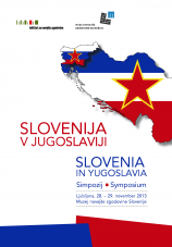 Simpozij Slovenija v Jugoslaviji<br />Ljubljana, 28 - 29.11.2013