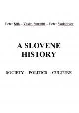 A Slovene History<br />Society – politics – culture<br />[elektronski vir]