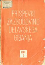 Prispevki za zgodovino delavskega gibanja, 1960, št. 2