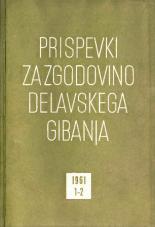 Prispevki za zgodovino delavskega gibanja, 1961, št. 1-2