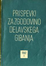 Prispevki za zgodovino delavskega gibanja, 1962, št. 1