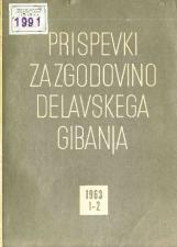 Prispevki za zgodovino delavskega gibanja, 1963, št. 1-2