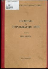 Gradivo za topografijo NOB<br />I. snopič<br />Bela krajina