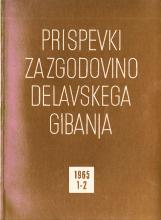 Prispevki za zgodovino delavskega gibanja, 1965, št. 1-2