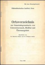 Ortsverzeichnis zur Gemeindegrenzkarte von Unter Steiermark, Mießtal und Übermurgebiet
