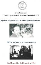 37. zborovanje Zveze zgodovinskih društev Slovenije<br />Zgodovina je slastna. Kulturna zgodovina hrane / 100 let začetka prve svetovne vojne<br />Ljubljana, 22.-24.10.2014