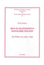Boj za slovenstvo Kanalske doline: od TIGR-a do volitev 1946