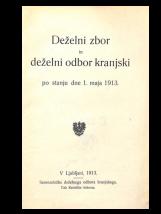 Deželni zbor in deželni odbor kranjski po stanju dne 1. maja 1913
