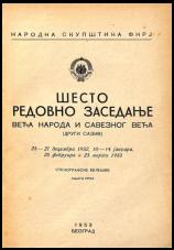 Šesto redovno zasedanje Veća naroda i Saveznog veća (drugi saziv)<br />25 — 27 decembra 1952, 10 — 14 januara, 25 februara i 23 marta 1953<br />stenografske beleške<br />knjiga prva