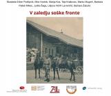 V zaledju soške fronte<br />Virtualna razstava Zgodovinskega arhiva Ljubljana, Pokrajinskega arhiva Koper, Pokrajinskega arhiva v Novi Gorici, Gornjesavskega muzeja Jesenice in Tolminskega muzeja