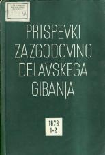 Prispevki za zgodovino delavskega gibanja, 1973, št. 1-2