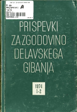 Prispevki za zgodovino delavskega gibanja, 1974, št. 1-2