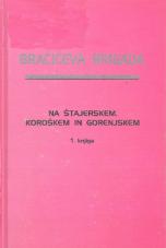 Bračičeva brigada na Štajerskem, Koroškem in Gorenjskem<br />Del 2, knjiga 1