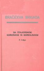 Bračičeva brigada na Štajerskem, Koroškem in Gorenjskem<br />Del 2, knjiga 2