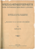 Spezialortsrepertorium von Krain<br />Bearbeitet auf Grund der Ergebnisse der Volkszählung vom 31. Dezember 1910<br />Herausgegeben von der Statistischen Zentralkommission