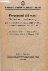 Kr. Univerza v Ljubljani. Seznam predavanj za zimski semester 1942/43-XXI (od 25. septembra 1942 do 15. februarja 1943.)<br />R. Universita di Lubiana. Programmi dei corsi per il semestre invernale 1942/43-XXI (25 settembre 1942 — 15 febbraio 1943)