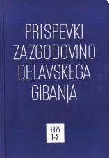 Prispevki za zgodovino delavskega gibanja, 1977, št. 1-2