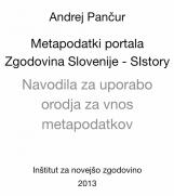 Metapodatki portala Zgodovina Slovenije - SIstory<br />Navodila za uporabo orodja za vnos metapodatkov