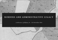 Borders and Administrative legacy,  Ljubljana, 24. – 26. November 2016