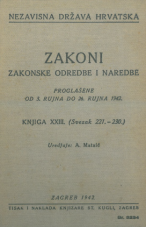 Nezavisna država Hrvatska<br />Zakoni, zakonske odredbe i naredbe i. t. d.<br />Proglašene od 3. rujna do 26. rujna 1942.<br />Knjiga XXIII.<br />(svezak 221.-230.)