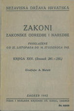 Nezavisna država Hrvatska<br />Zakoni, zakonske odredbe i naredbe i. t. d.<br />Proglašene od 27. listopada do 14. studenoga 1942.<br />Knjiga XXV.<br />(svezak 241.-250.)