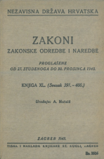 Nezavisna država Hrvatska<br />Zakoni, zakonske odredbe i naredbe i. t. d.<br />Proglašene od 21. studenoga do 30. prosinca 1943.<br />Knjiga XL.<br />(svezak 391.-400.)