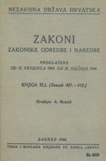 Nezavisna država Hrvatska<br />Zakoni, zakonske odredbe i naredbe i. t. d.<br />Proglašene od 31. prosinca do 25. siečnja 1944.<br />Knjiga XLI.<br />(svezak 401.-410.)