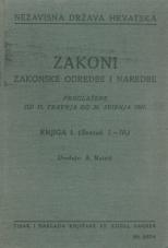 Nezavisna država Hrvatska<br />Zakoni, zakonske odredbe i naredbe i. t. d.<br />Proglašene od 11. travnja do 26. svibnja 1941.<br />Knjiga I.<br />(svezak 1.-10.)
