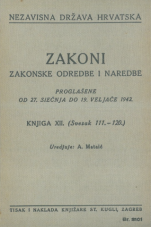 Nezavisna država Hrvatska<br />Zakoni, zakonske odredbe i naredbe i. t. d.<br />Proglašene od 27. siečnja do 19. veljače 1942.<br />Knjiga XII.<br />(svezak 111.-120.)