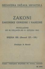 Nezavisna država Hrvatska<br />Zakoni, zakonske odredbe i naredbe i. t. d.<br />Proglašene od 20. veljače do 11. ožujka 1942.<br />Knjiga XIII.<br />(svezak 121.-130.)