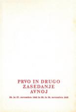 Prvo in drugo zasedanje AVNOJ<br />26. in 27. novembra 1942 in 29. in 30. novembra 1943<br />Prva slovenska izdaja ob 30. obletnici drugega zasedanja AVNOJ