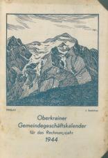 Oberkrainer Gemeindegeschäftskalender für das Rechnungsjahr 1944