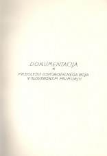 Dokumentacija k pregledu osvobodilnega gibanja v Slovenskem Primorju