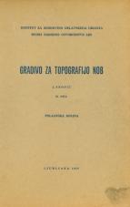 Gradivo za topografijo NOB<br />Poljanska dolina<br />2. snopič, 2. del